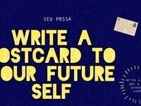Write A Postcard to Your Future Self
