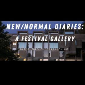 New/Normal Diaries: A Festival Gallery (Fall 2021) Zoom Information Session