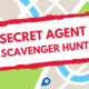 SECRET AGENT SCAVENGER HUNT