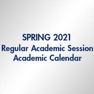 Spring 2021 Regular Academic Session