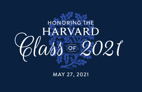 """Blue background with a light blue shield over it with the word """"Veritas."""" Over that,  it says Honoring the Harvard Class of 2021, May 27, 2021."""