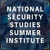 National Security Studies Summer Institute
