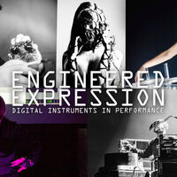 Engineered Expression: Digital Instruments in Performance