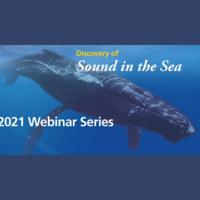 Underwater Acoustics: 2021 DOSITS Webinar Series
