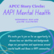 APIDA Mental Health Story Circles