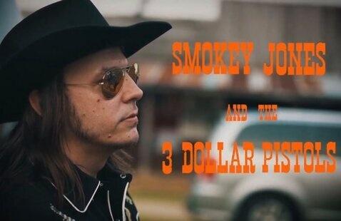 Smokey Jones and the 3 Dollar Pistols