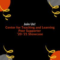Center for Teaching & Learning Peer Supporter '20-'21 Showcase