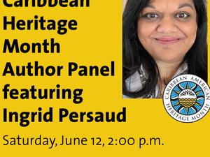 Caribbean Heritage Month Author Panel featuring Ingrid Persaud