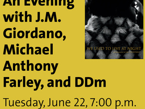 An Evening with J.M. Giordano, Michael Anthony Farley, and DDm