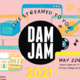 DAM JAM: Live Streamed to You