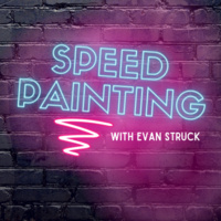 Speed Painting with Evan Struck