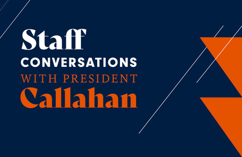 Staff Conversation with President Callahan   July 2021