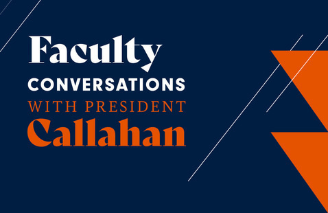 Faculty Conversation with President Callahan | Summer 2021