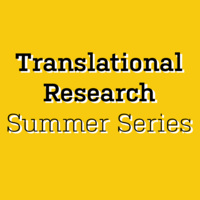CCTS Translational Research Summer Series
