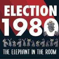 Exhibition: Election 1980: The Elephant in the Room