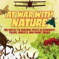 Exhibition: At War With Nature: The Battle to Control Pests in Georgia's Fields, Forests, and Front Yards
