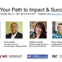 Finding Your Path to Impact & Success: Founders on Forming, Building, Financing, Operating & Scaling Ventures with Impact