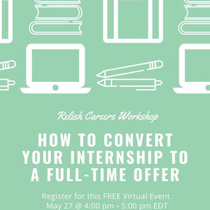How To Convert Your Internship To A Full-Time Offer