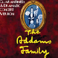 The Adams Family Quarantined Concert Version