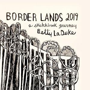 Event: Betty LaDuke: Border Lands 2019, A Sketchbook Journey