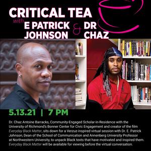 Critical Tea with E. Patrick Johnson & Dr. Chaz