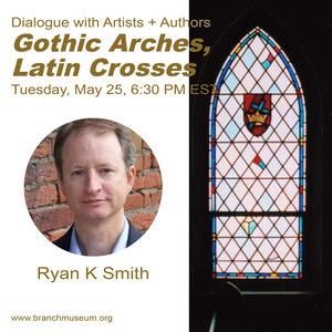 Gothic Arches, Latin Crosses - Ryan K Smith