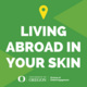 Student Study Abroad Panel: Living Abroad in Your Skin