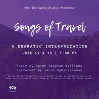 TCU Opera Studio presents: Songs of Travel - A Dramatic Interpretation, performed by Jacob Dyksterhouse