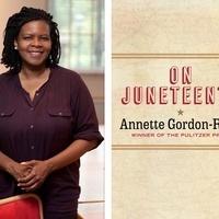 Annette Gordon-Reed, On Juneteenth