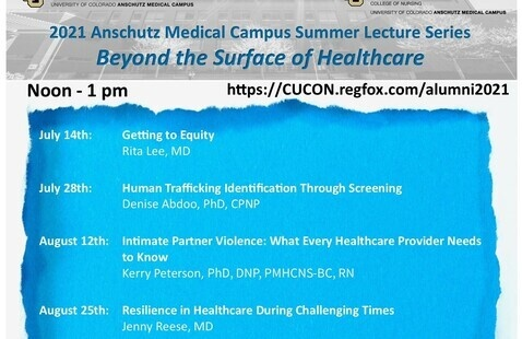 2021 Anschutz Medical Campus Alumni Summer Lecture Series:  Beyond the Surface of Healthcare