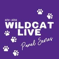 Wildcat Live Panel Series