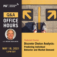 Office Hours Event – Discrete Choice Analysis: Predicting Individual Behavior and Market Demand