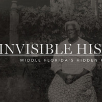 """Screening and Discussion: """"Invisible History: Middle Florida's Hidden Roots"""""""