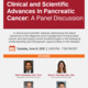 Clinical and Scientific Advances in Pancreatic Cancer: A Panel Discussion
