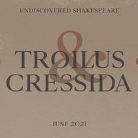 Undiscovered Shakespeare: Troilus and Cressida – PT 2