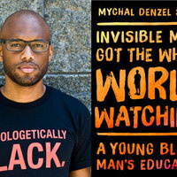 Writers LIVE: Mychal Denzel Smith, Invisible Man, Got the Whole World Watching: A Young Black Man's Education