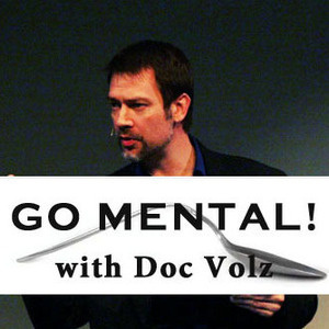 Go Mental! with Doc Volz