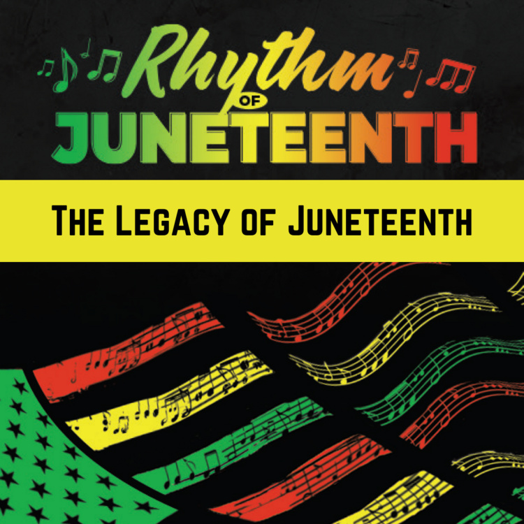 Rhythm of Juneteenth: The Legacy of Juneteenth