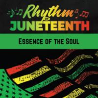 Rhythm of Juneteenth: Essence of the Soul