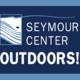 Seymour Center Outdoors!