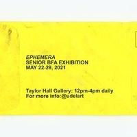 Ephemera: Department of Art and Design 2021 Senior Bachelor of Fine Arts Exhibition