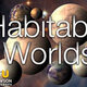 VIRTUAL: Searching for Habitable Worlds  - Planetarium Show