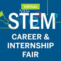 VIRTUAL STEM Career and Internship Fair