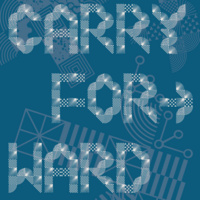 teal poster that reads Carry Forward