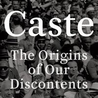 Caste The Origins of our Discontents Book Cover