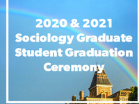 2020 & 2021 Sociology Graduate Student Graduation Ceremony