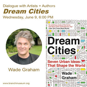 Dream Cities with Wade Graham