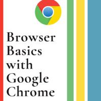 Browser Basics with Google Chrome