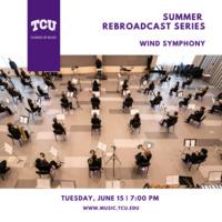 Summer Rebroadcast Series: Wind Symphony