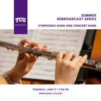 Summer Rebroadcast Series: Symphonic Band and Concert Band